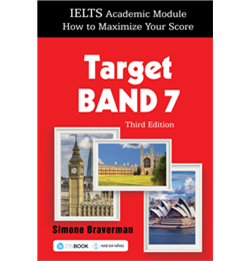 TARGET BAND 7 – THIRD EDITION (IELTS ACADEMIC MODULE – HOW TO MAXIMIZE YOUR SCORE)