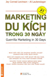 Marketing du kích trong 30 ngày (Guerrilla marketing in 30 days - Tái bản )