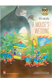TÔ HOÀI'S SELECTED STORIES FOR CHILDREN - A MOUSES WEDDING